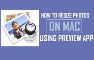 Cómo cambiar el tamaño de las fotos en Mac utilizando la aplicación de vista previa