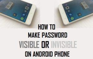 Cómo hacer que la contraseña sea visible o invisible en el teléfono Android