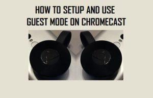 Cómo configurar y utilizar el modo Guest en Chromecast