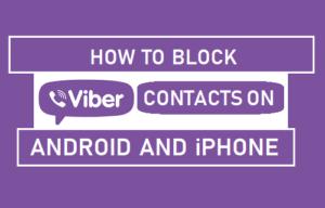 Cómo bloquear los contactos de Viber en Android e iPhone