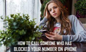 Cómo llamar a alguien que ha bloqueado tu número en el iPhone