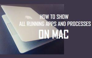 Cómo mostrar todas las aplicaciones y procesos en ejecución en Mac