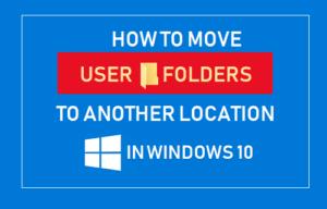 Cómo mover carpetas de usuario a otra ubicación en Windows 10