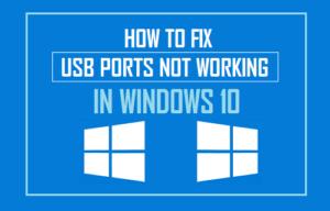 Cómo corregir los puertos USB que no funcionan en Windows 10