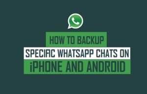 Cómo realizar copias de seguridad de chats específicos de WhatsApp en iPhone y Android
