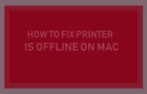 Cómo corregir un error de impresión está fuera de línea en Mac