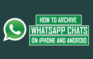 Cómo archivar los chats de WhatsApp en iPhone y Android