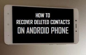 Cómo recuperar los contactos borrados en el teléfono Android