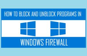 Cómo bloquear y desbloquear programas en el Firewall de Windows
