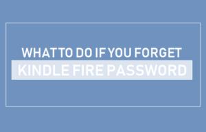 Qué hacer si olvida la contraseña de incendio de Kindle