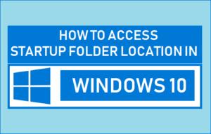 Cómo acceder a la ubicación de la carpeta de inicio en Windows 10