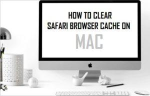 Cómo borrar la caché del navegador Safari en Mac