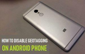 Cómo desactivar la geoetiqueta en el teléfono Android