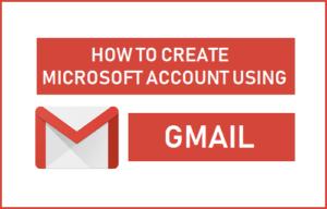 Cómo crear una cuenta de Microsoft utilizando Gmail