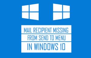 Falta el destinatario de correo de Enviar al menú en Windows 10