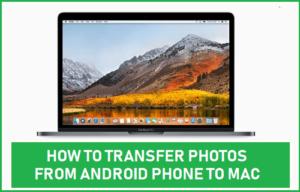 Cómo transferir fotos desde un teléfono Android a un Mac
