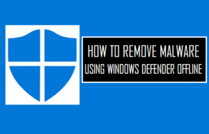 Cómo eliminar malware con Windows Defender Offline