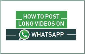 Cómo publicar vídeos largos en el estado de WhatsApp