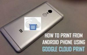 Cómo imprimir desde un teléfono Android utilizando Google Cloud Print