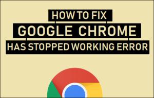 Cómo corregir un error de Google Chrome ha dejado de funcionar