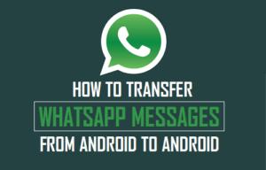 Cómo transferir mensajes de WhatsApp de Android a Android