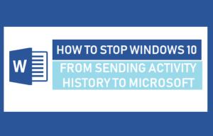Cómo evitar que Windows 10 envíe el historial de actividades a Microsoft