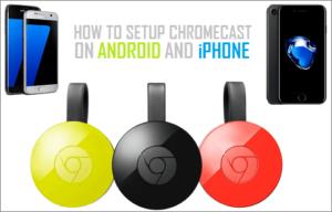 Cómo configurar Chromecast en Android y iPhone