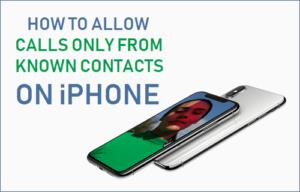 Cómo permitir llamadas sólo de contactos conocidos en el iPhone