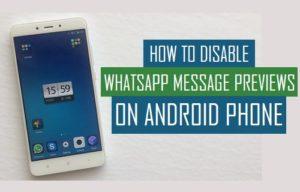Cómo desactivar las vistas previas de mensajes de WhatsApp en el teléfono Android