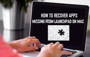 Cómo recuperar aplicaciones que faltan en Launchpad en Mac
