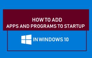 Cómo agregar aplicaciones y programas al inicio en Windows 10