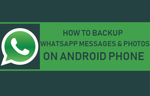 Cómo realizar una copia de seguridad de los mensajes y fotos de WhatsApp en un teléfono Android