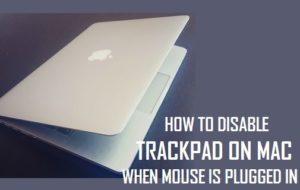 Cómo desactivar el Trackpad en Mac cuando el ratón está conectado