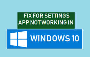 Corrección para la aplicación de configuración que no funciona en Windows 10