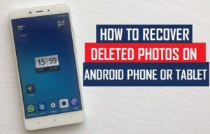 Cómo recuperar fotos borradas en un teléfono Android o Tablet PC