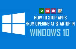 Cómo evitar que las aplicaciones se abran al iniciar en Windows 10