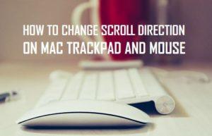 Cómo cambiar la dirección de desplazamiento en el trackpad y el ratón del Mac