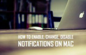 Cómo habilitar, cambiar y deshabilitar las notificaciones en Mac