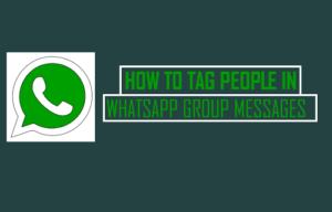 Cómo etiquetar a las personas en los mensajes de grupo de WhatsApp