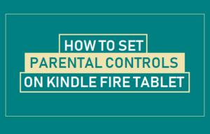 Cómo establecer el control parental en la tableta Kindle Fire Tablet