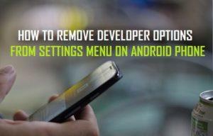 Cómo quitar las opciones del desarrollador del menú de configuración en el teléfono Android