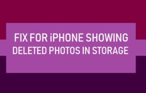 Fijar para el iPhone que muestra fotos eliminadas en el almacenamiento