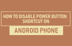 Cómo desactivar el botón de encendido Atajo de la cámara en el teléfono Android