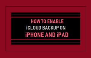 Cómo habilitar la copia de seguridad de iCloud en iPhone o iPad