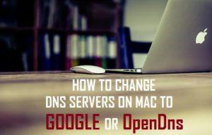 Cómo cambiar los servidores DNS en Mac a Google o OpenDNS