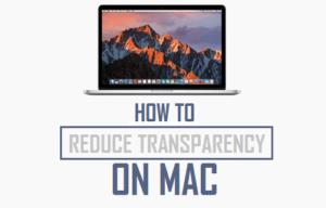 Cómo reducir la transparencia en Mac