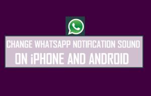 Cómo cambiar el sonido de notificación de WhatsApp en iPhone y Android