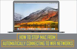 Cómo evitar que el Mac se conecte automáticamente a redes WiFi