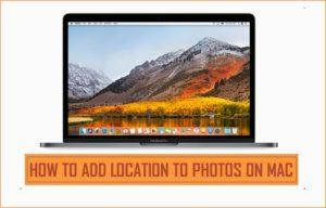 Cómo añadir una ubicación a las fotos en Mac