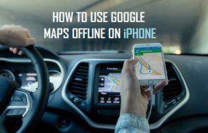 Cómo descargar y utilizar Google Maps sin conexión en iPhone